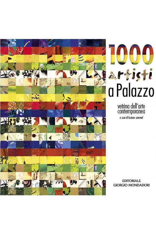 1000 Artisti a palazzo - Libro catalogo con illustrazioni a colori