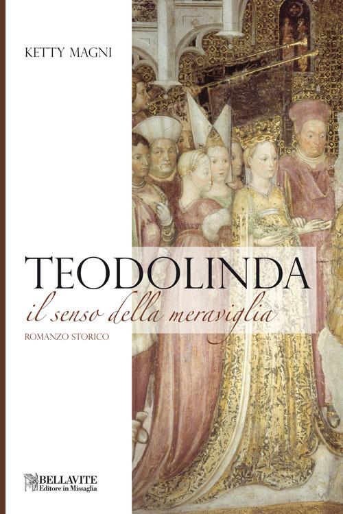 Teodolinda - Il senso della meraviglia